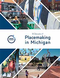 Ten Years Of Placemaking In Michigan. A Story Of Achievements And Successes